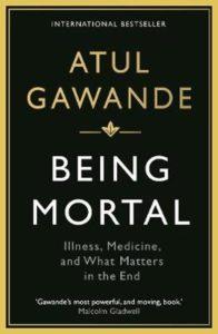 Being Mortal, Atul Gawande, Boek, Recensie, Educatie, Ontwikkeling, Opleiding, Leren, Recensie, Gezondheidszorg, Verpleegkunde, Zorgprofessional